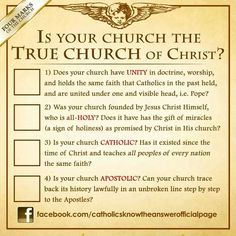Does your church have the signs of being the true church founded by Christ? If you are not Catholic, then it doesn't, which gives you all the more reason to want to be Catholic!!! <3 ^^^