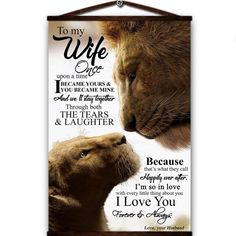 Lion canvas poster to my wife once upon a time i becam yours & mine i love you forever and always love your husband - Modern I Love You Forever, Always Love You, Love You Husband, Canvas Poster, My Wife, Happily Ever After, Once Upon A Time, You And I, Lion