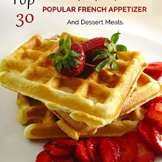 French Food: Top 30 Healthy, Easy, Tasty And Popular French Appetizer And Dessert Meals We Love 2 Promote http://welove2promote.com/product/french-food-top-30-healthy-easy-tasty-and-popular-french-appetizer-and-dessert-meals-2/  Price: & FREE Shipping  #marketingcoach