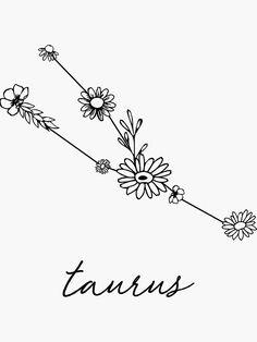 'Taurus Zodiac Wildflower Constellation' Sticker by aterkaderk - astrologie Tribal Tattoos, Cute Tattoos, Small Tattoos, Tattoos For Guys, Wing Tattoos, Dreamcatcher Tattoos, Tattoos Skull, Tatoos, Horoscope Tattoos