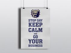 Stop Say Keep Calm And Go Your Business