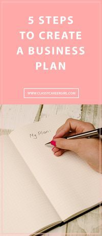 5 Steps to Create a Business Plan  You can control your destiny. You can have freedom in your schedule. You can have more time to spend with your family. You can get your new business off the ground and ditch your corporate job. You can create a business plan very easily and get started today. http://www.classycareergirl.com/2016/01/business-plan-creation/