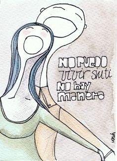 No puedo vivir sin ti/ I can not live without you by vireta, €15.00