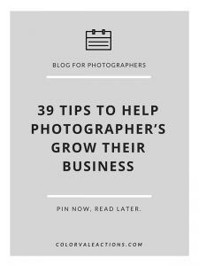 39 TIPS TO HELP PHOTOGRAPHER'S GROW THEIR BUSINESS