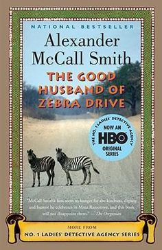 the good husband of zebra drive - by alexander mccall smith
