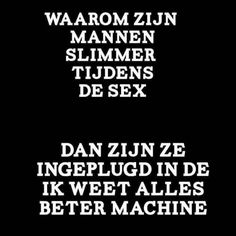 Naughty Quotes, Funny Quotes, Life Quotes, Humour And Wisdom, Love Quotes Poetry, Dutch Quotes, Lol, One Liner, Funny Laugh