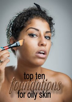 Looking for the perfect foundations for oily skin? Check out this list of the top ten foundations that would work perfect for those with oily skin.
