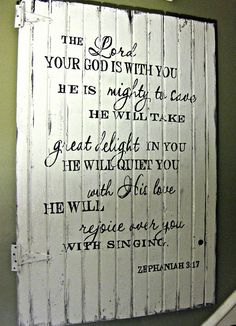 I love the idea of using a gate for LARGE wall art! Love this verse it's one of my fav ! Great Quotes, Me Quotes, Inspirational Quotes, Bible Quotes, Ex Libris, Cool Words, Wise Words, Zephaniah 3 17, Scripture Verses