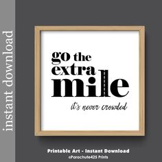 Motivational Quote, Printable Wall Art, Go The Extra Mile, Office Wall Art,  Dorm Decor, Cubicle Decor, Boss Gift, Office Decor, Inspiration