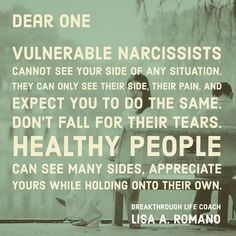"Interesting concept. ""Vulnerable Narcissists"" Can't see anyone else's side of the story."