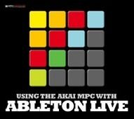 Akai MPC & Ableton Live Tutorial - Ableton Live as a sound module, Syncing Ableton Live With the MPC