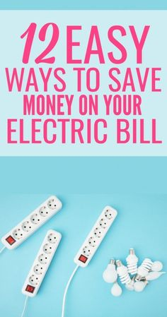 12 Easy Ways to Save on Your Electric Bill