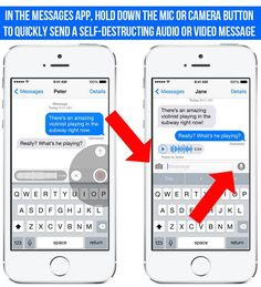 You can now take and send audio and video that self-destruct in two minutes via iMessage by holding down the camera or microphone icons.   16 Things You Didn't Know Your New iPhone Could Do