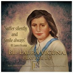 Happy Feast Day Blessed Laura Vicuna Feast day: January 22 Patronage: Abuse victims, Argentina, incest victims, loss of parents, martyrs. Catholic Kids, Catholic Saints, Roman Catholic, Patron Saints, Happy Feast Day, Faith Of Our Fathers, Catholic Quotes, Catholic Prayers, Prayers