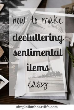 How to Make Decluttering Sentimental Items Easy. #declutter #sentimentalitems #minimalism
