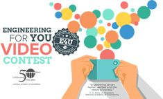 Engineering For You Video Contest - 50th Anniversary. $25,000 prize! Open to everyone. Deadline March 31