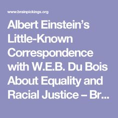 Albert Einstein's Little-Known Correspondence with W.E.B. Du Bois About Equality and Racial Justice – Brain Pickings