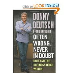 I had a chance to hear Donny Deutsch speak at Syracuse University. I really liked his book.