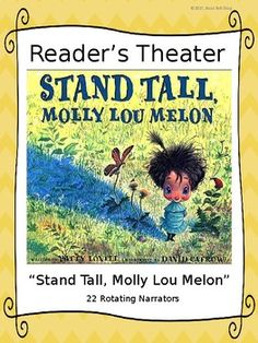 """This power-point document contains a reader's theater script for the sweet and really funny story, """"Stand Tall, Molly Lou Melon"""" by Patty Lovell. Book Summary: Be yourself -- like Molly Lou Melon -- no matter what a bully may do! Molly Lou Melon is short and clumsy, has buck teeth, and has a voice that sounds like a bullfrog being squeezed by a boa constrictor."""