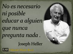 Joseph Heller Joseph Heller, Cute Quotes, Best Quotes, Inspirational Phrases, Thinking Quotes, Business Motivation, Text Posts, True Words, Spanish Teacher