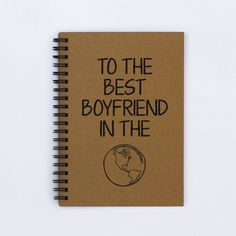 "Gift for boyfriend - To the Best Boyfriend in the World - 5"" x 7"" Journal, notebook, diary, sketch book, memory book, scrapbook, book, gift by FlamingoRoadJournals on Etsy https://www.etsy.com/listing/181443507/gift-for-boyfriend-to-the-best-boyfriend"