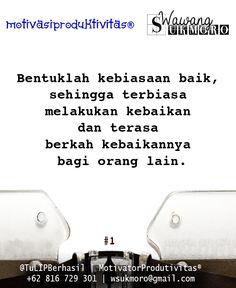Disiplin melakukan kebiasaan baik adalah jembatan bagi tercapainya kemuliaan dalam kehidupan saat mengunduh rejeki dari Alloh SWT :)