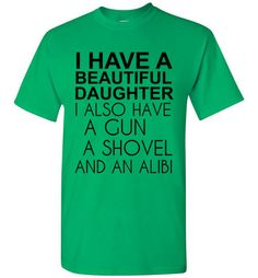 Beautiful Daughter T-Shirt By Tshirt Unicorn Each shirt is made to order using digital printing in the USA. Allow 3-5 days to print the order and get it shipped. This comfy white tee has a classic fit