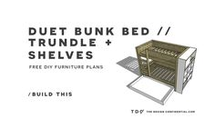 Free Diy Furniture Plans // How To Build A Duet Bunk Bed Trundle...