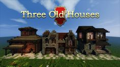 Three Old Houses (Minecraft) - I made these yesterday. Fun build, hope you like it :)
