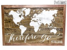 Reclaimed Pallet Wood Sign - Therefore Go - World Map - Matthew - Scripture Wood Pallet Signs, Pallet Art, Wood Pallets, Wood Signs, Church Lobby, Church Foyer, Wood World Map, Church Stage Design, Camping Signs