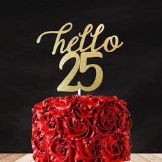 Birthday, Birthday Cake Topper, Birthday centerpiece,Any Age Birthday Cake Topper, 25 25th Birthday Ideas For Her, 25th Birthday Wishes, 25th Birthday Cakes, 25th Birthday Parties, Birthday Goals, Special Birthday, Birthday Cake Toppers, Birthday Bash, Birthday Centerpieces