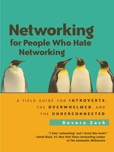 Networking for People Who Hate Networking  A Field Guide for Introverts, the Overwhelmed, and the Underconnected. Free eBook from LBPL.