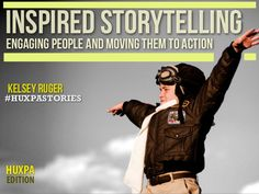 [SLIDESHARE] Inspired Storytelling: Engaging People & Moving Them To Action