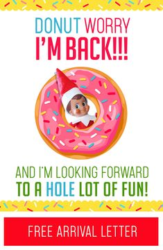 """This is a really fun (quick and easy!) Elf on the Shelf Arrival idea! Just grab this free printable """"DONUT Worry, I'm Back!"""" letter and some donuts and you are all set for your Elf's first morning back!! #elfontheshelf #christmas #arrival #ideas #letter #quick #easy #funny #toddler #elf #donut #breakfast via @dawnmadsen"""