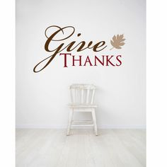 A personal favorite from my Etsy shop https://www.etsy.com/listing/99794531/give-thanks-wall-decal-fall-decal