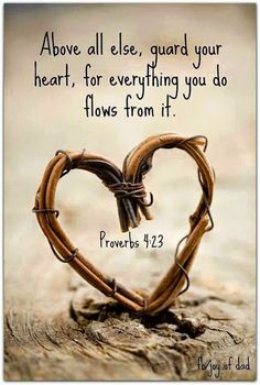 "God wants each of us to be happy. Becareful who is an influence in your life for everything you say and do comes from the heart. ~Me  ""Keep thy heart with all diligence; for out of it are the issues of life."" Proverbs 4:23 ~The Bible  #God #Bible #heart"