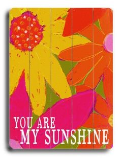 You Are My Sunshine wood sign - painted