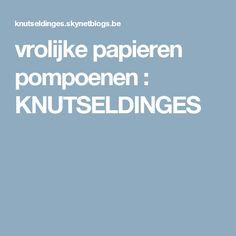 vrolijke papieren pompoenen : KNUTSELDINGES