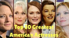 Top 20 Greatest American Actresses of All Time