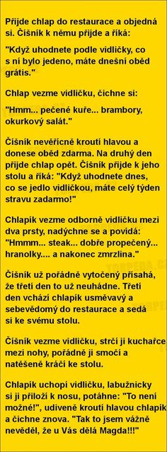 Přijde chlap do restaurace a objedná si... Funny Pins, Funny Memes, Jokes, Best Quotes, Fun Quotes, Feeling Happy, Lol, Feelings, Maine