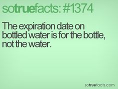 The expiration date on bottled water is for the bottle, not the water.