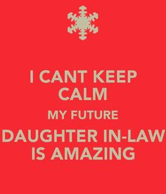 Future Daughter In Law Quotes   25 Best I Love My Daughter In Law Images Future Daughter Daughter