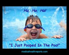 Image from http://www.medicalhealthreports.com/wp-content/uploads/2013/05/I-just-pooped-in-the-pool.jpg.