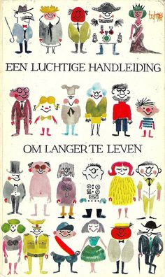 EEN LUCHTIGE HANDLEIDING OM LANGER TE LEVEN (1961), Ted Schaap by arthurvankruining, via Flickr