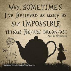 Alice nel paese delle meraviglie A volte ho di ShayItWithLove