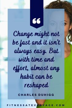 Change might not be fast and it isn't always easy. But with time and effort, almost any habit can be reshaped. #fitness #fitnessmotivation #motivationalquotes #inspirationalworkoutquotes #fitspiration #motivationalfitnessquotes #fitnessquoteswomen #motivationtoworkout #motivationtoworkoutquotes