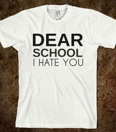 DEAR SCHOOL - glamfoxx.com - Skreened T-shirts, Organic Shirts, Hoodies, Kids Tees, Baby One-Pieces and Tote Bags