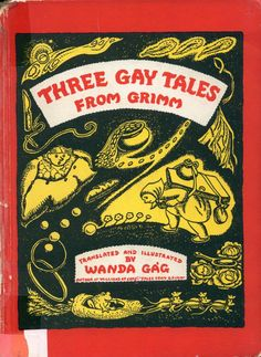 Wanda Gag, Three Gay Tales from Grimm Three of Grimm's lesser known (and less grim) fairy tales: The Clever Wife, The Three Fathers, and Goose Hans. American Awards, Andersen's Fairy Tales, Newbery Medal, Art Students League, Brothers Grimm, Magic Words, American Artists, Childrens Books, Book Art