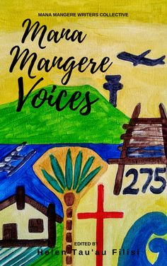 1st collection of poetry and prose by Mana Mangere writers' collective
