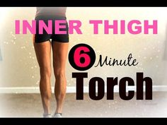 6 min Inner Thigh Torch - YouTube